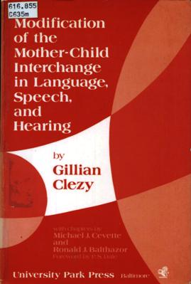 Image for Modification of the Mother-Child Interchange in Language, Speech, and Hearing