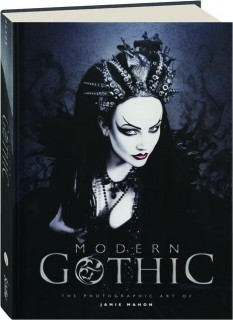 Image for MODERN GOTHIC: The Photographic Art of Jamie Mahon