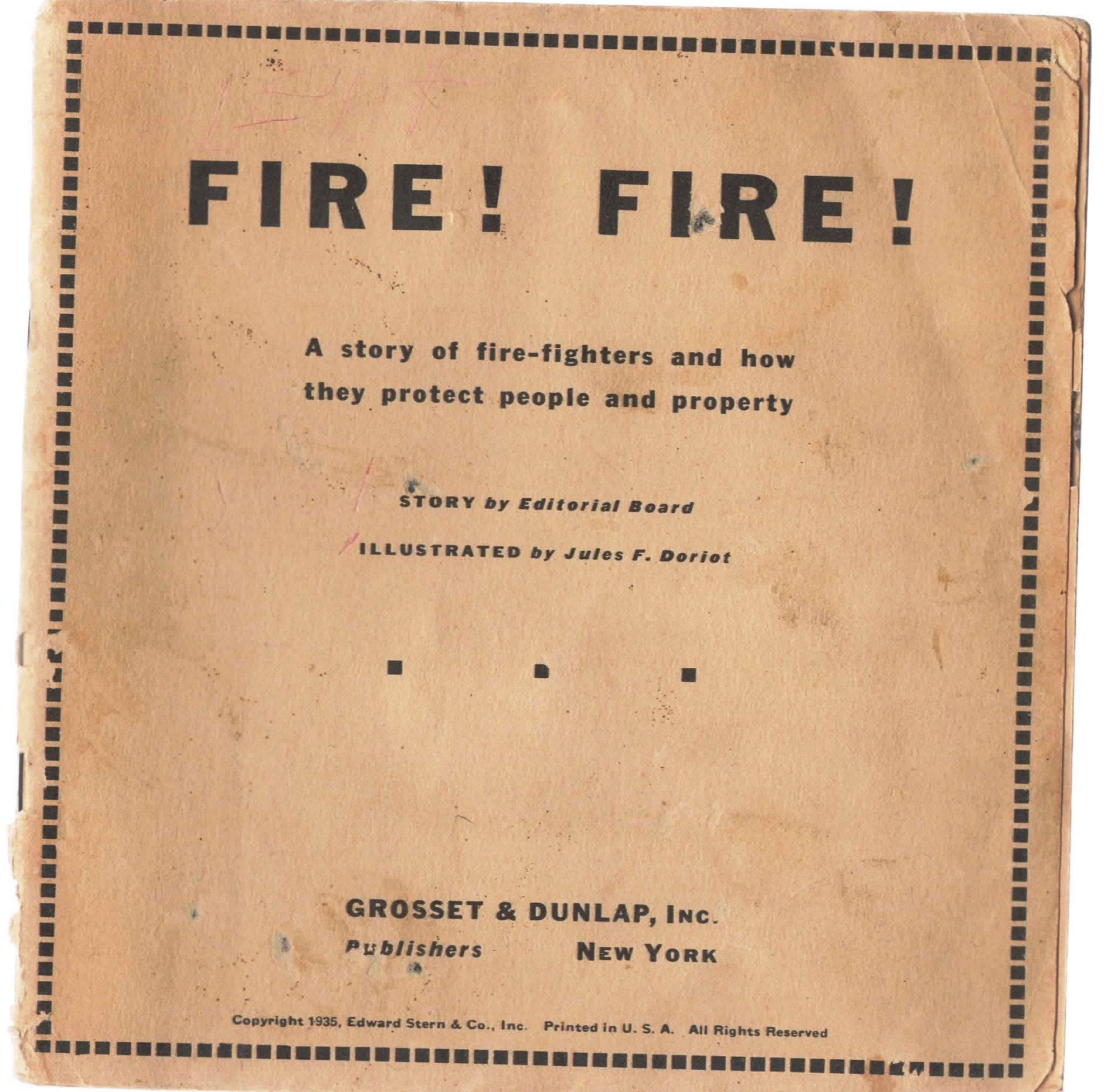 Image for Fire! Fire! A Story of Fire-Fighters And How They Protect People And Property