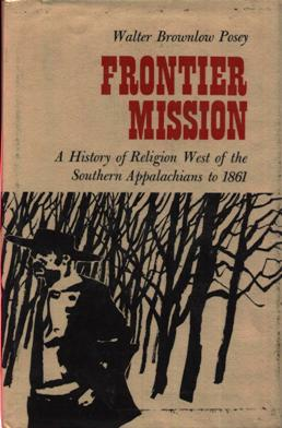 Image for Frontier Mission: A History Of Religion West Of The Southern Appalachians to 1861