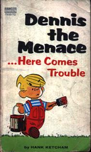 Image for Dennis The Menance...Here Comes Trouble
