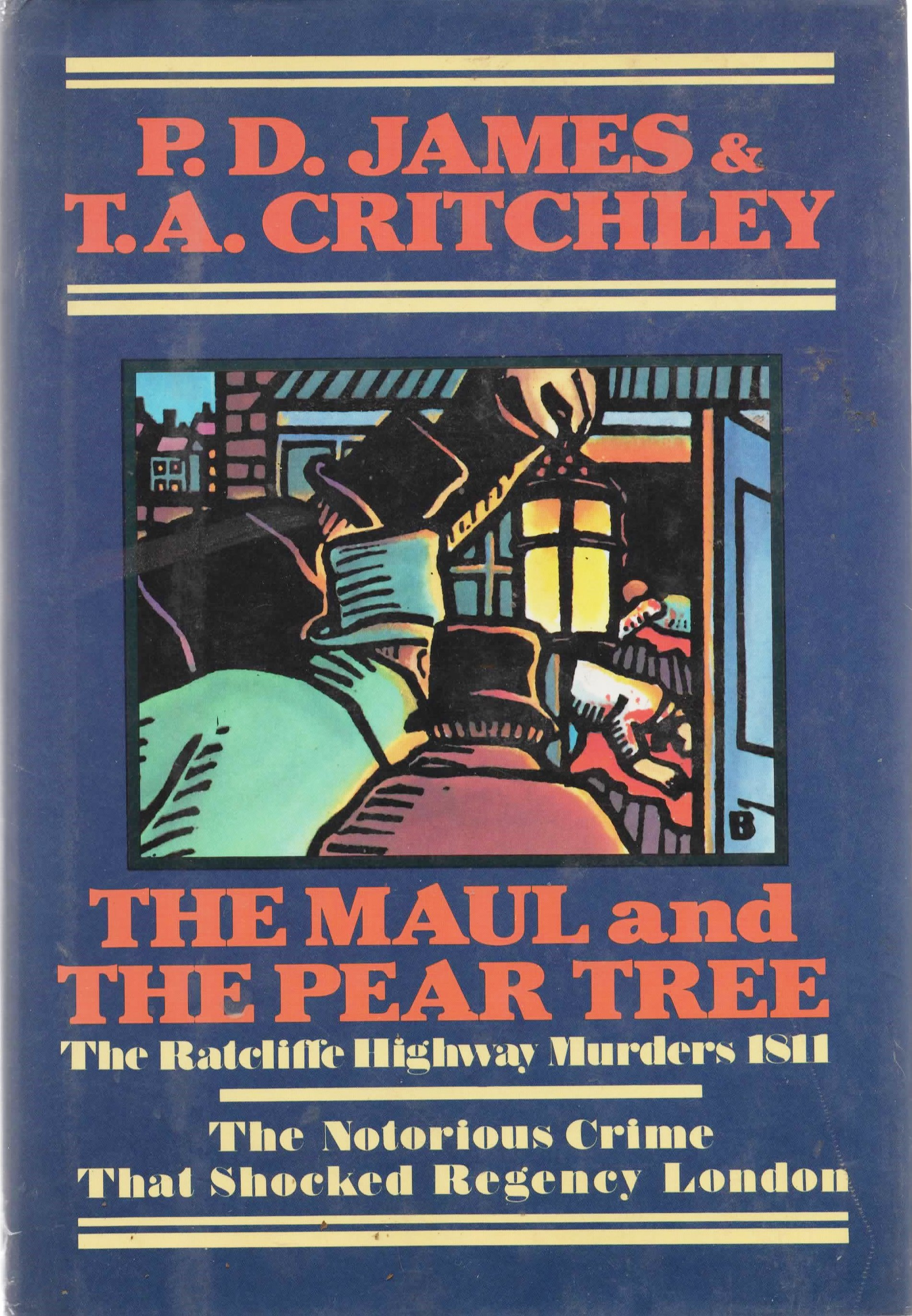 Image for The Maul and the Pear Tree: The Ratcliffe Highway Murders 1811