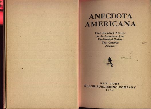 Image for Anecdota Americana: Five Hundred Stories For the Amusement of The Five Hundred Nations That Comprise America