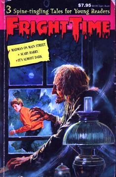 Image for Fright Time: Madman On Main Street; Scary Harry, It's Almost Dark