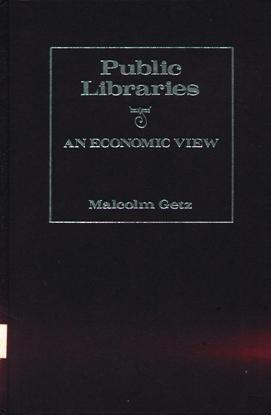 Image for Public Libraries: An Economic View