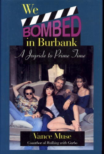 Image for We Bombed in Burbank: A Joyride to Prime Time