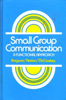 Image for Small Group Communication: A Functional Approach