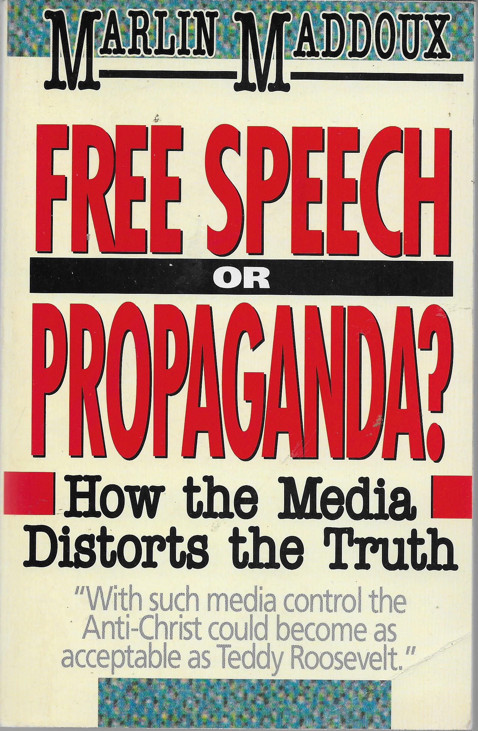 Image for Free Speech Or Propaganda? How The Media Distorts The Truth