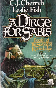 Image for A Dirge For Sabis: Book 1 Of The Sword of Knowledge
