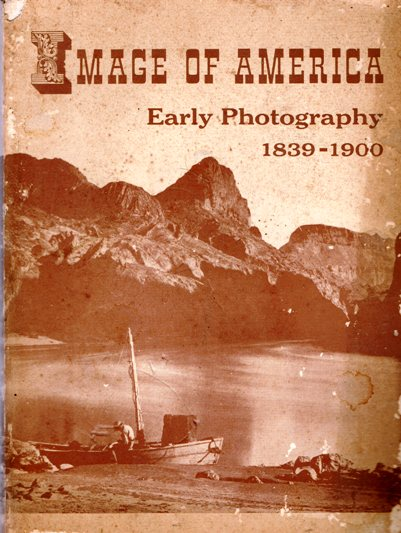 Image for Image of America: Early Photography 1839-1900