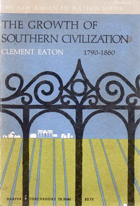 Image for The Growth of Southern Civilization 1790-1860