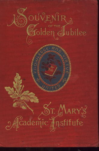 Image for Souvenir of the Fiftieth Anniversary, or, Golden Jubilee of St. Mary's Academic Institute