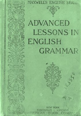 Image for Advanced Lessons in English Grammar for Use in Higher Grammar Classes (Maxwell's English Series)