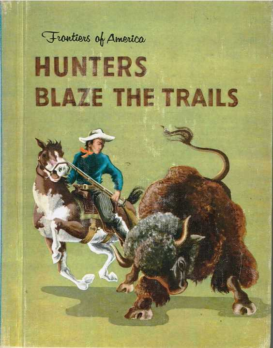 Image for Hunters Blaze The Trails: Frontiers Of America