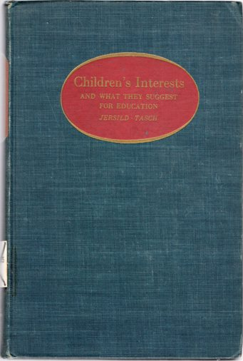 Image for Children's Interests and What They Suggest for Education