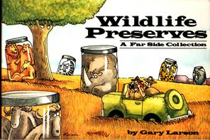 Image for Wildlife Preserves: A Far Side Collection