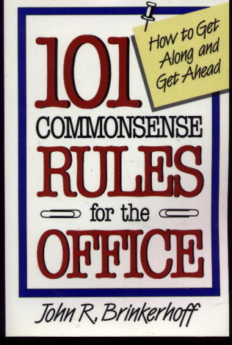 Image for 101 Commonsense Rules for the Office: How to Get Along and Get Ahead