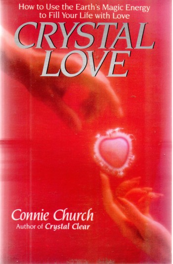 Image for Crystal Love: How to Use Earth's Magic Energy to Fill Your Life with Love