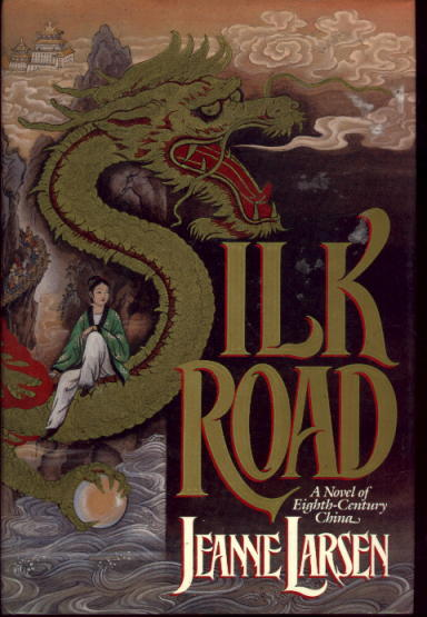 Image for Silk Road: A Novel of Eighth-Century China
