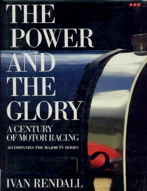 Image for The Power and the Glory: A Century of Motor Racing