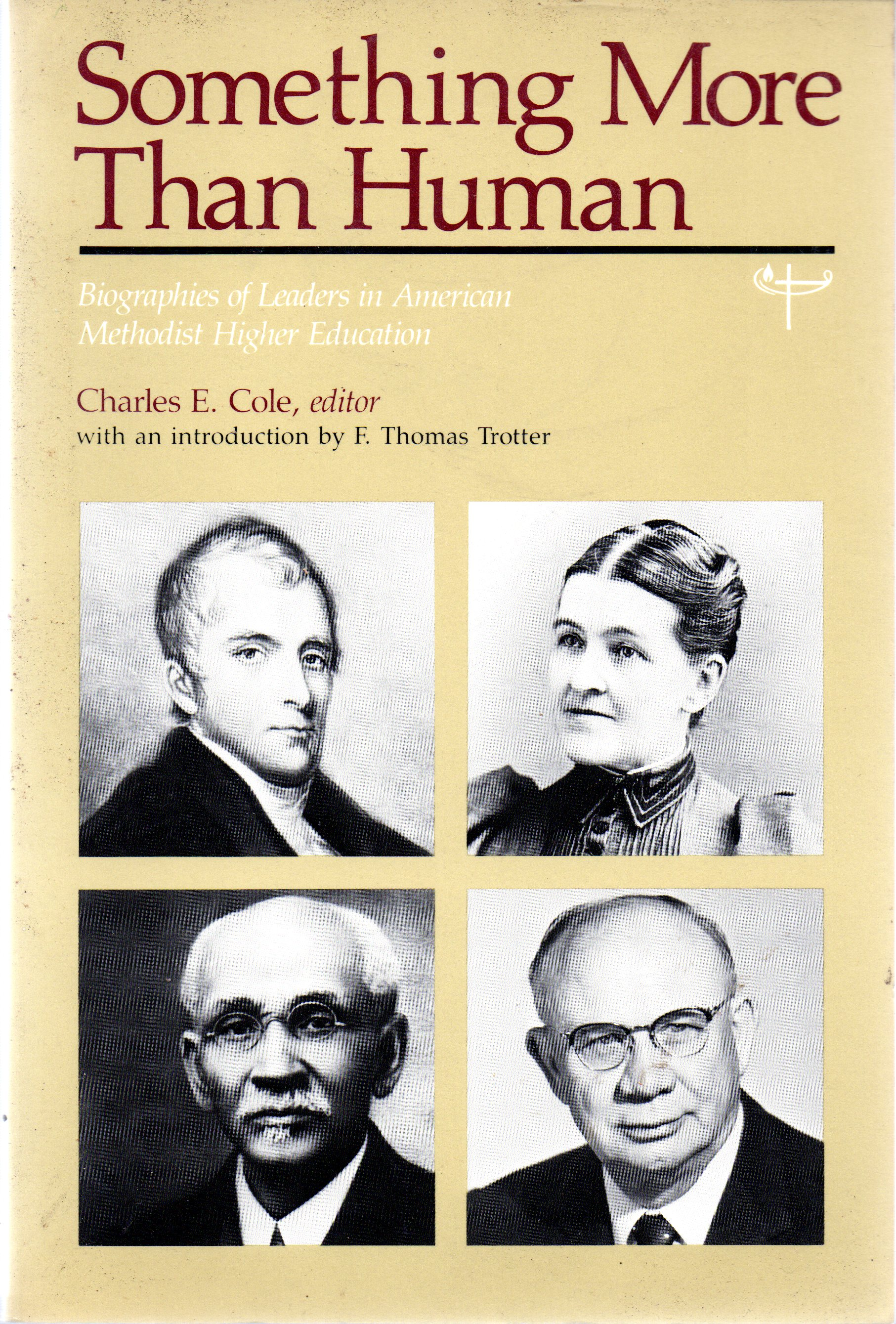 Image for Something More Than Human: Biographies of Leaders In American Methodist Higher Education