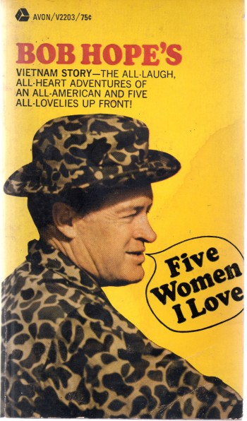 Image for Five Women I Love: Bob Hope's Vietnam Story