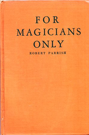 Image for For Magicians Only: A Guide to the Art of Mystifying