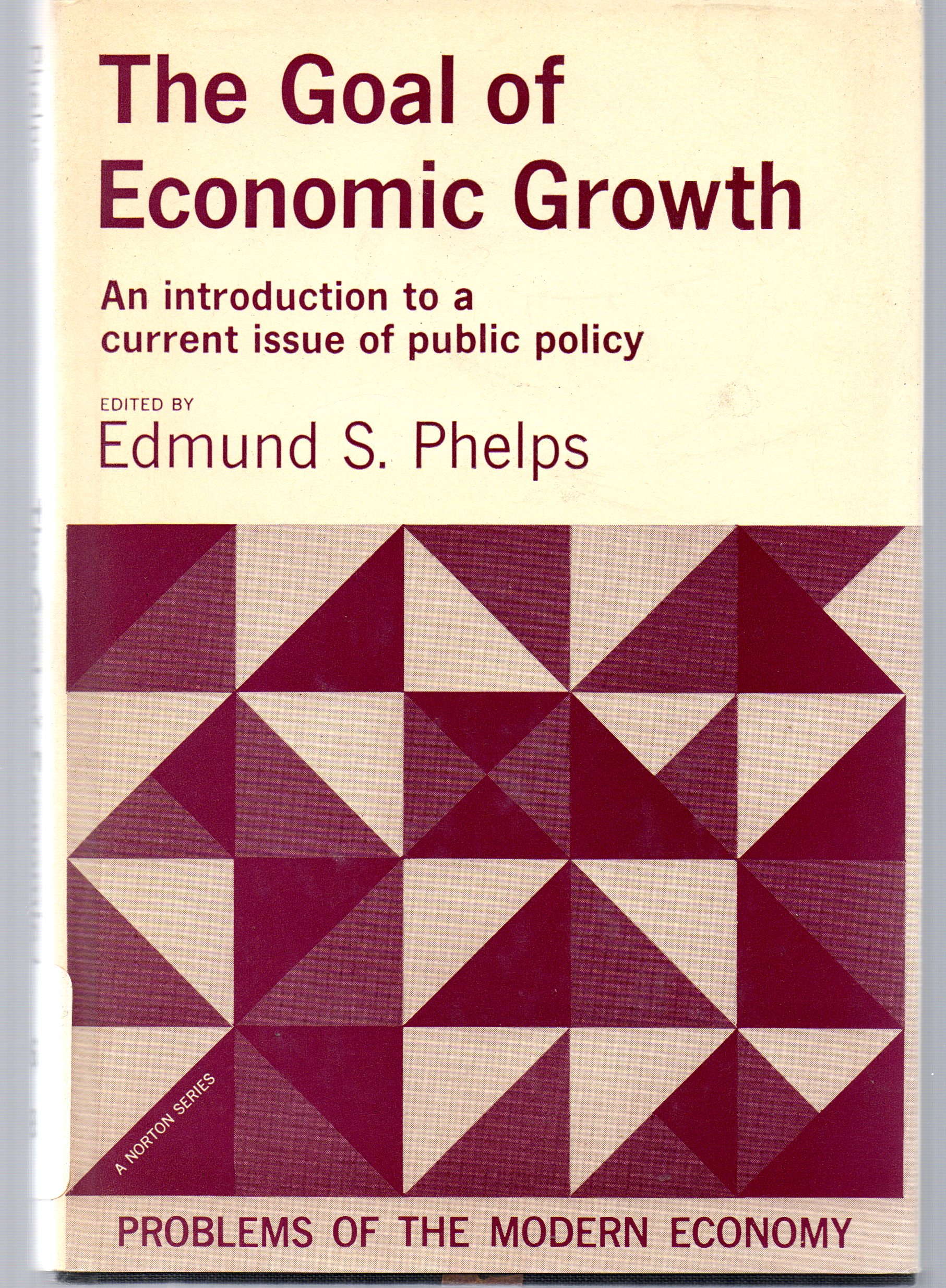 Image for The Goal Of Economic Growth: An Introduction To a Current Issue of Public Policy