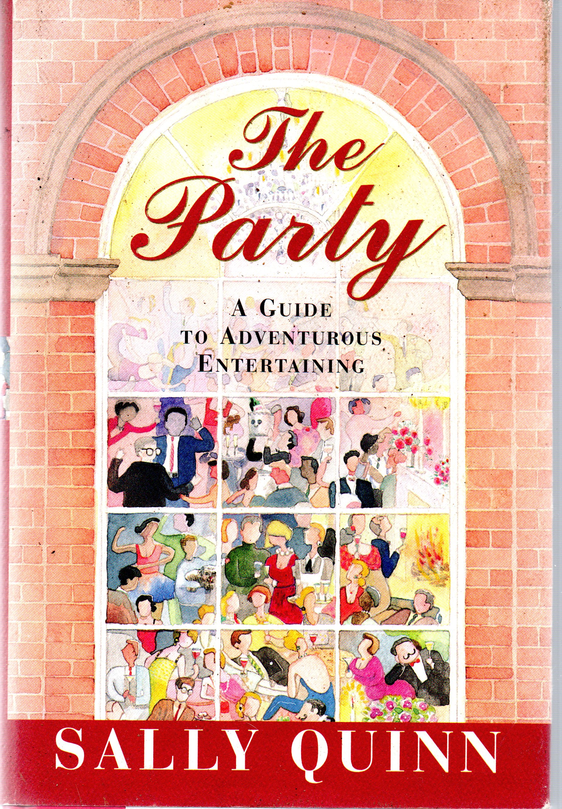 Image for The Party: A Guide To Adventurous Entertaining