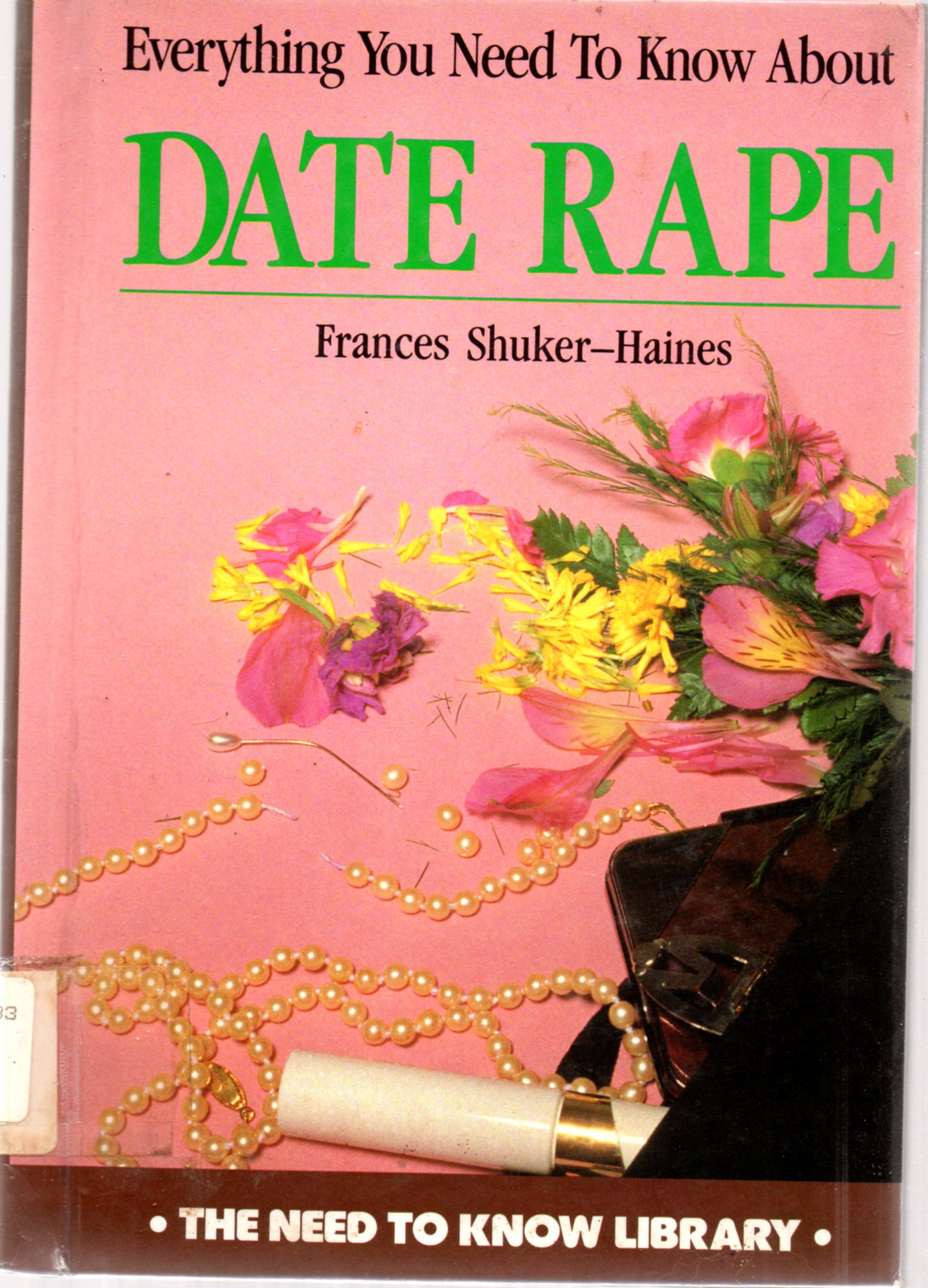 Image for Everything You Need To Know About Date Rape (The Need To Know Library)