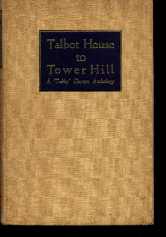 Image for Talbot House To Tower Hill: An Anthology of the Writings of The Reverend P. B. (Tubby) Clayton