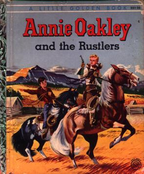 Image for Annie Oakley and the Rustlers (Little Golden Book)