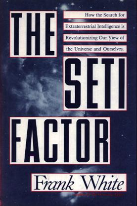 Image for The Seti Factor: How the Search for Extraterrestrial Intelligence Is Revolutionizing Our View of the Universe