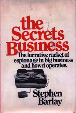 Image for The Secrets Business: The Lucrative Racket of Espionage in Big Business and How It Operates