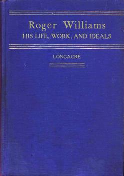 Image for Roger Williams: His Life, Work, and Ideals