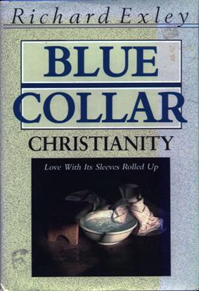 Image for Blue Collar Christianity: Love With it's Sleeves Rolled Up