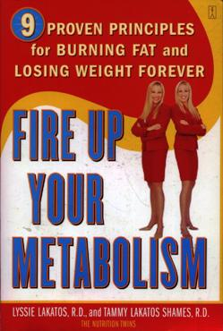 Image for Fire Up Your Metabolism: 9 Proven Principles for Burning Fat and Losing Weight Forever